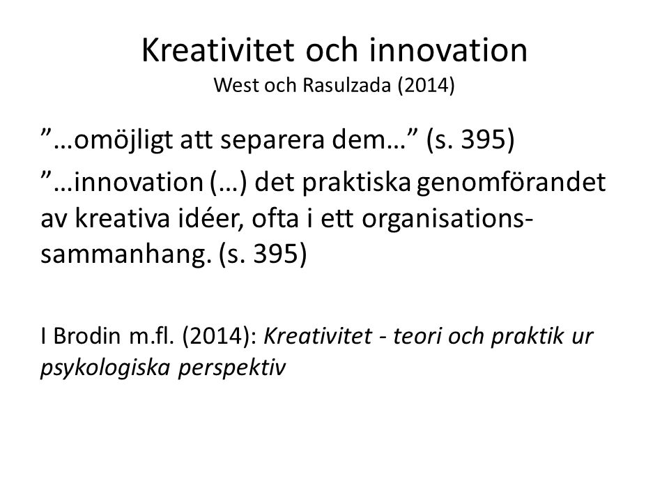 Kreativitet och innovation West och Rasulzada (2014)