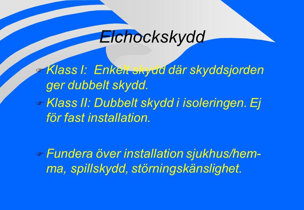 Elchockskydd Klass I: Enkelt skydd där skyddsjorden ger dubbelt skydd.