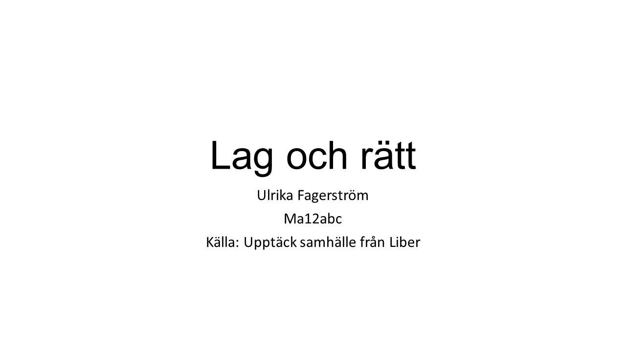 Ulrika Fagerström Ma12abc Källa: Upptäck samhälle från Liber