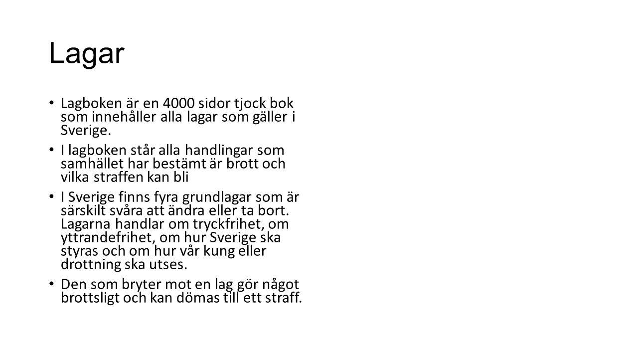 Lagar Lagboken är en 4000 sidor tjock bok som innehåller alla lagar som gäller i Sverige.