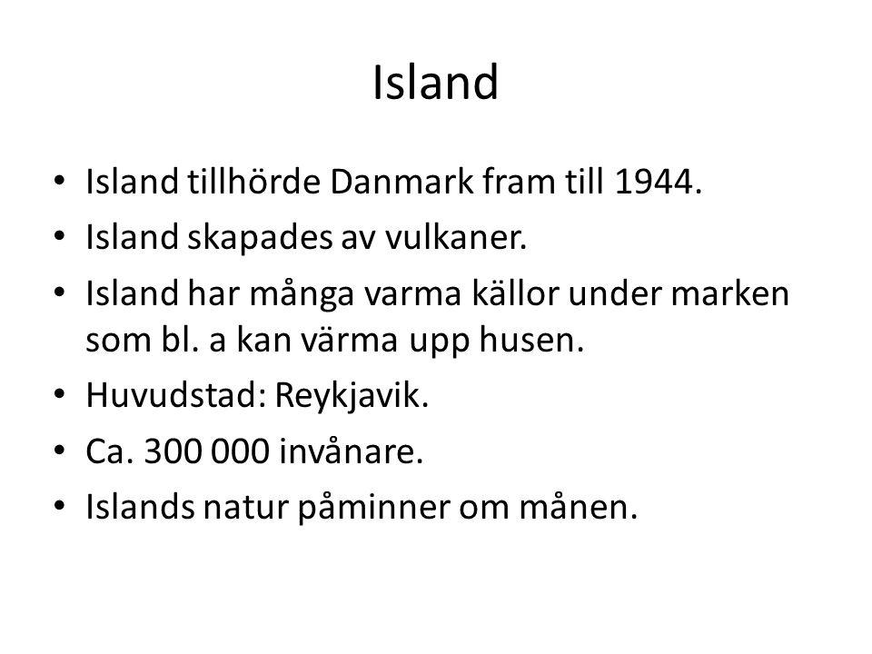 Island Island tillhörde Danmark fram till 1944.