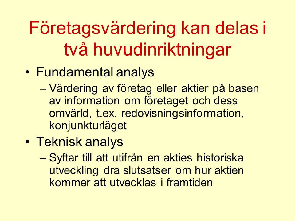 Företagsvärdering kan delas i två huvudinriktningar