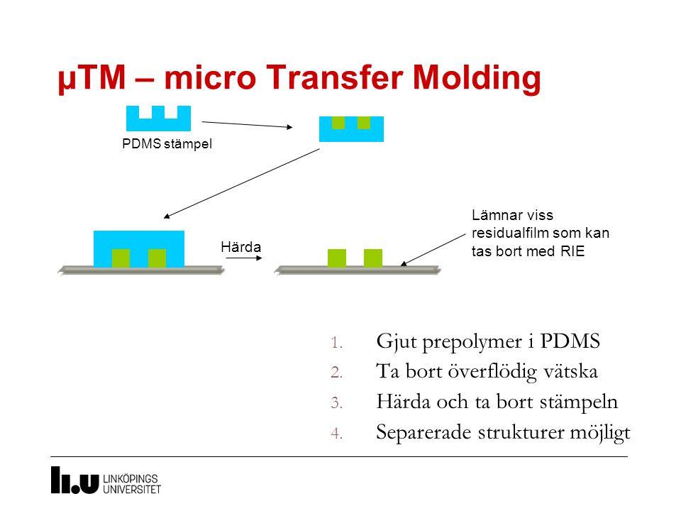 µTM – micro Transfer Molding