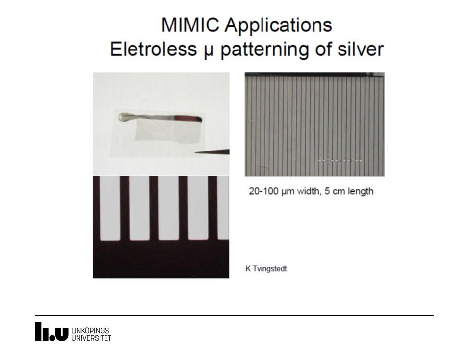 Behöver inte vara höga strukturer, kan vara ett sätt få in material på ett mönstrat sätt, Silver deponeras i kanalerna och vattnet tas bort, ex från vårt eget lab