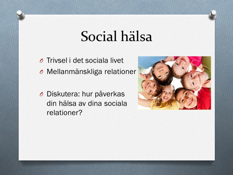 Social hälsa Trivsel i det sociala livet Mellanmänskliga relationer