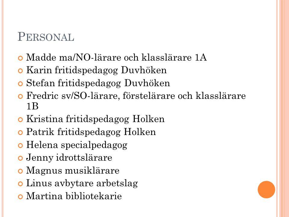 Personal Madde ma/NO-lärare och klasslärare 1A