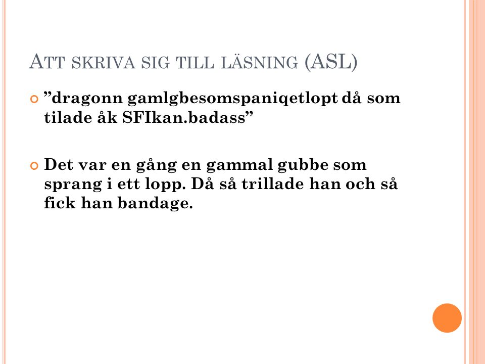 Att skriva sig till läsning (ASL)