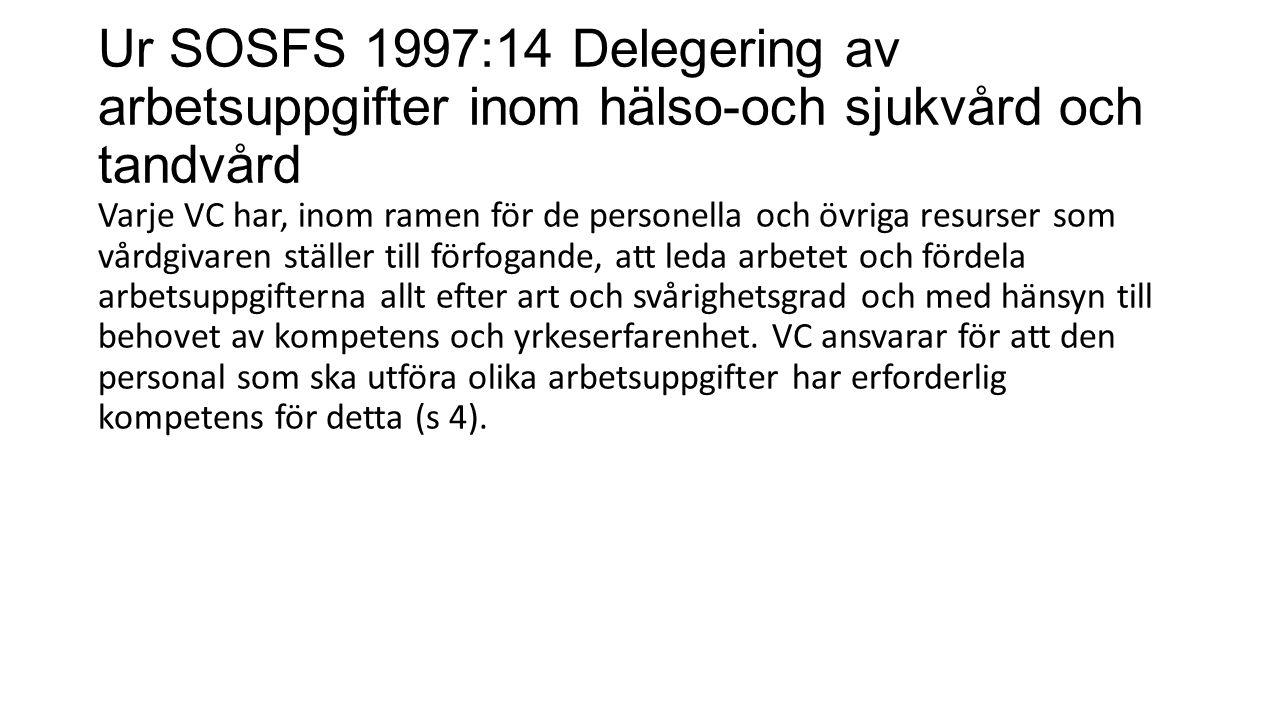 Ur SOSFS 1997:14 Delegering av arbetsuppgifter inom hälso-och sjukvård och tandvård