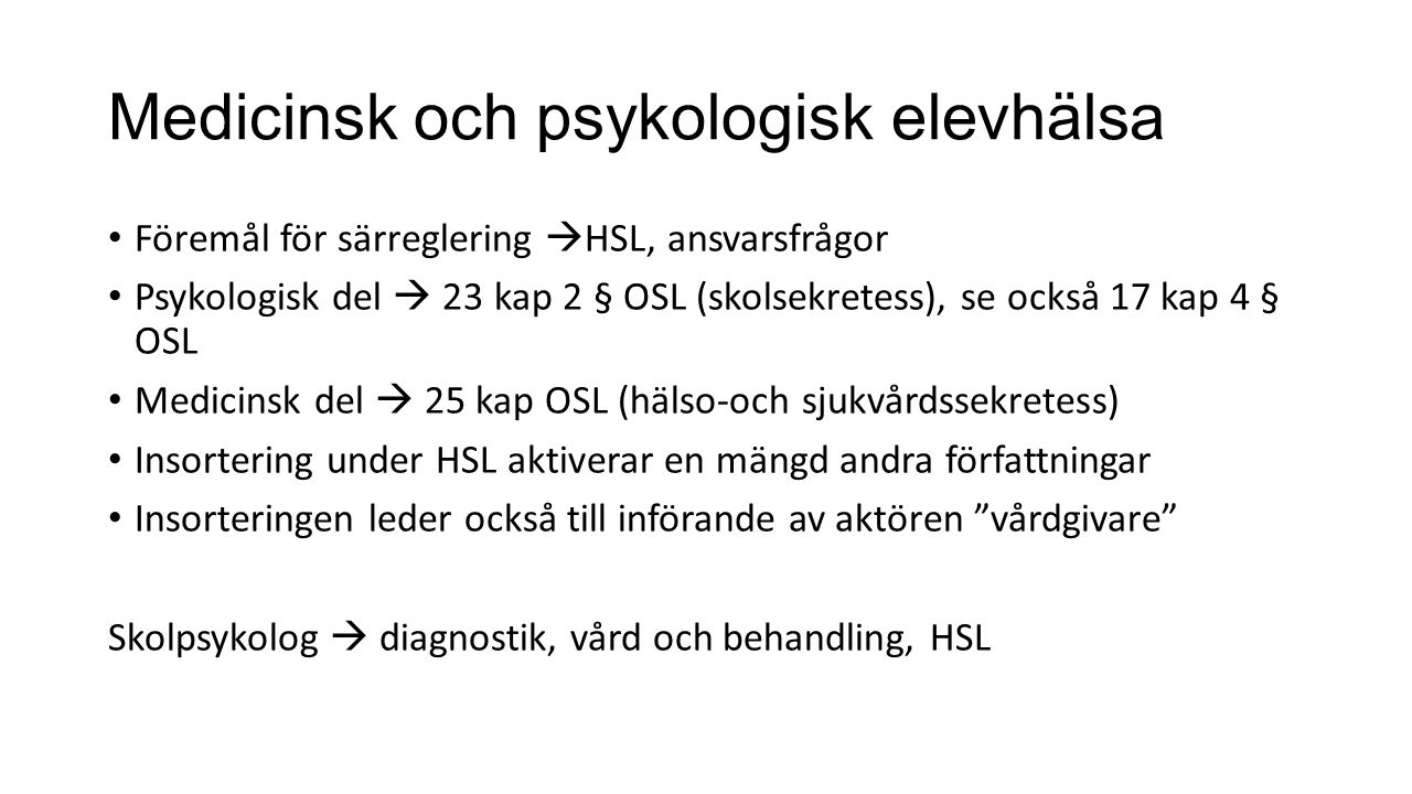 Medicinsk och psykologisk elevhälsa
