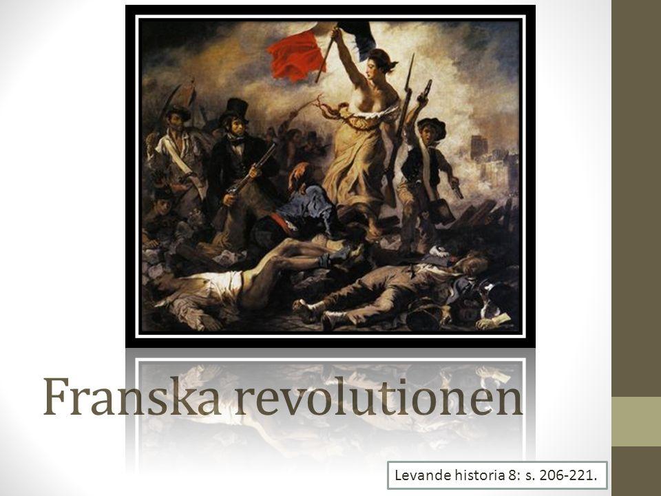 Franska revolutionen Levande historia 8: s. 206-221.