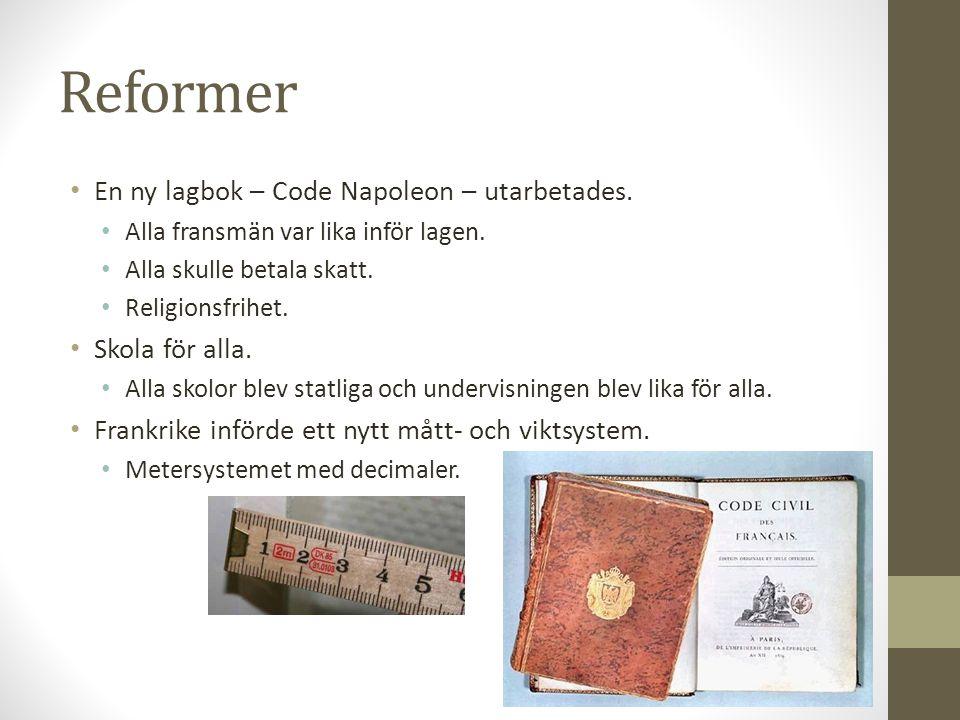 Reformer En ny lagbok – Code Napoleon – utarbetades. Skola för alla.