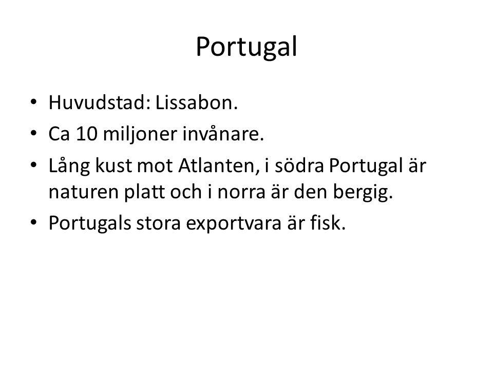 Portugal Huvudstad: Lissabon. Ca 10 miljoner invånare.