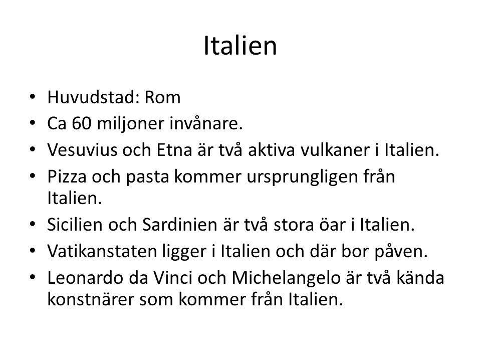 Italien Huvudstad: Rom Ca 60 miljoner invånare.