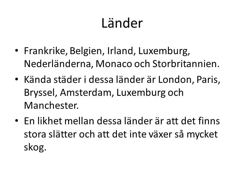 Länder Frankrike, Belgien, Irland, Luxemburg, Nederländerna, Monaco och Storbritannien.