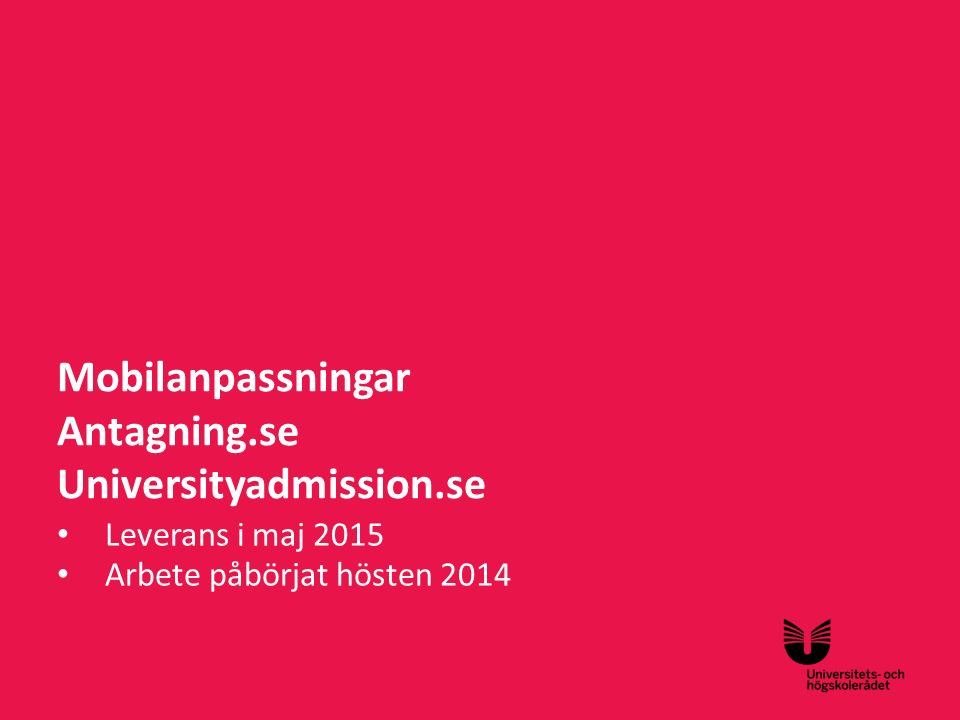 Mobilanpassningar Antagning.se Universityadmission.se