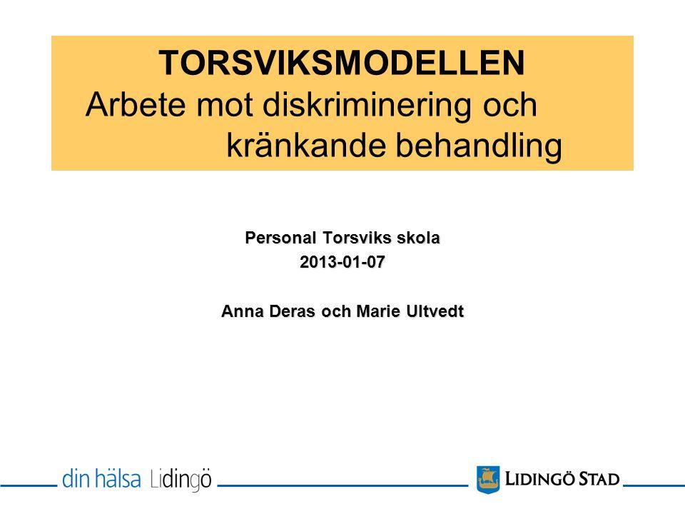TORSVIKSMODELLEN Arbete mot diskriminering och kränkande behandling