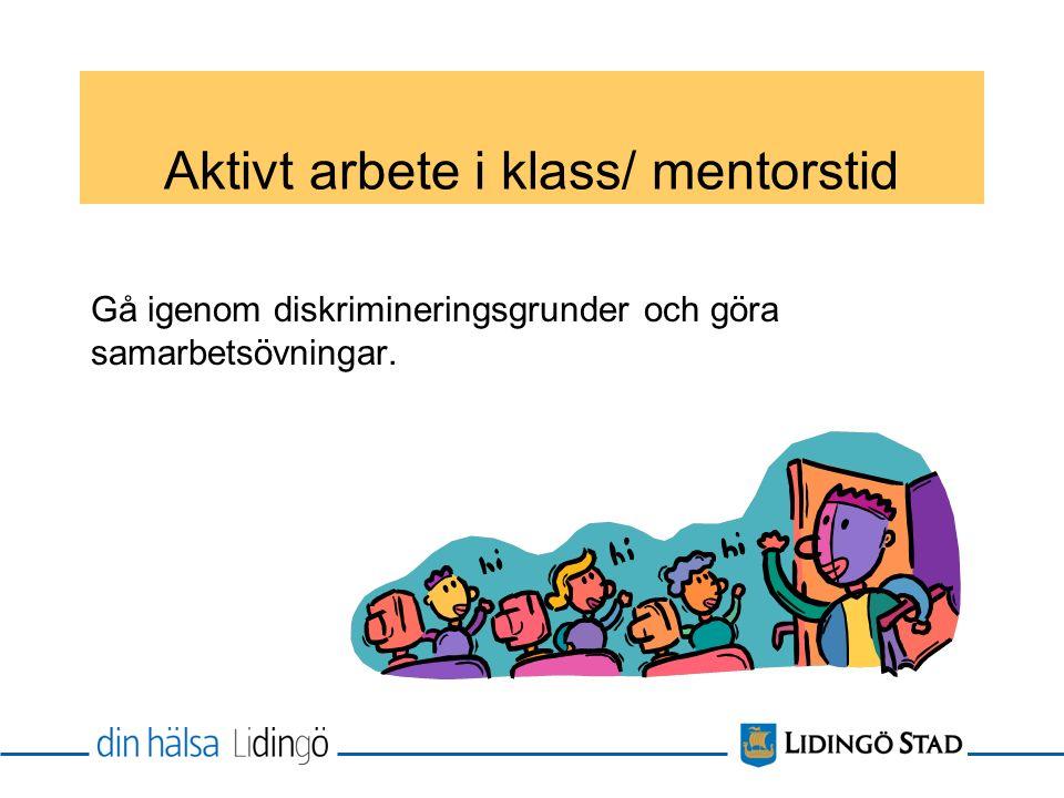 Aktivt arbete i klass/ mentorstid