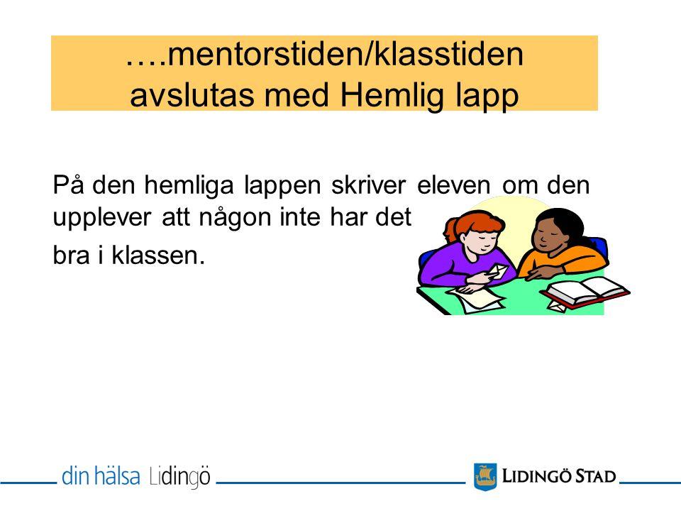 ….mentorstiden/klasstiden avslutas med Hemlig lapp