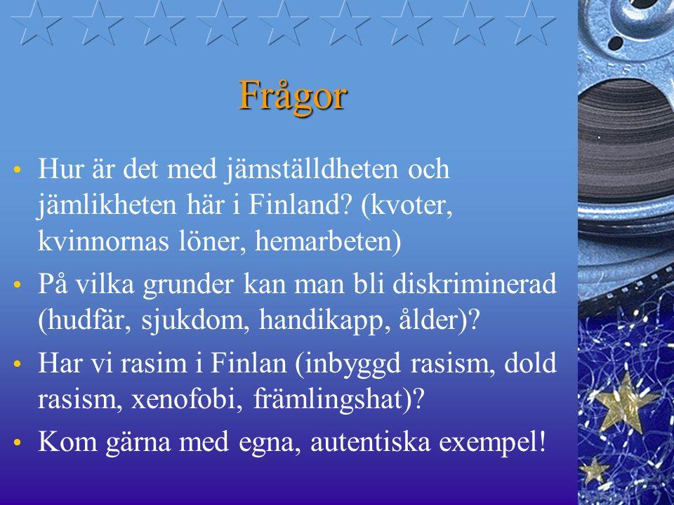 Frågor Hur är det med jämställdheten och jämlikheten här i Finland (kvoter, kvinnornas löner, hemarbeten)
