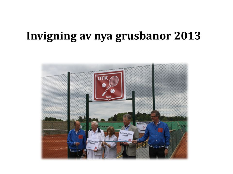 Invigning av nya grusbanor 2013
