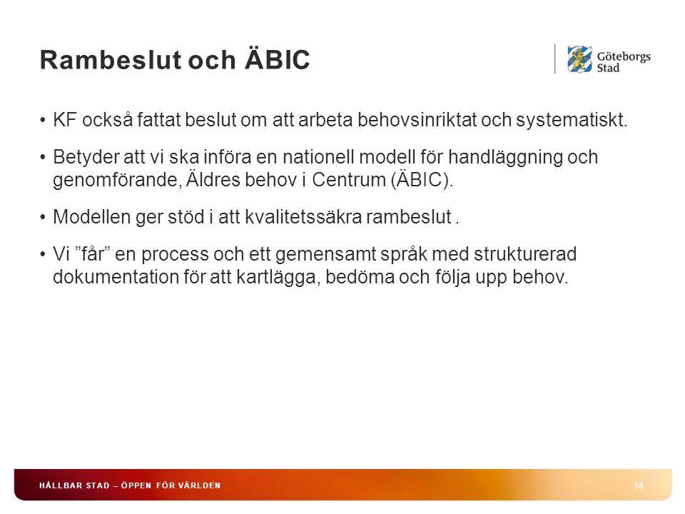 Rambeslut och ÄBIC KF också fattat beslut om att arbeta behovsinriktat och systematiskt.