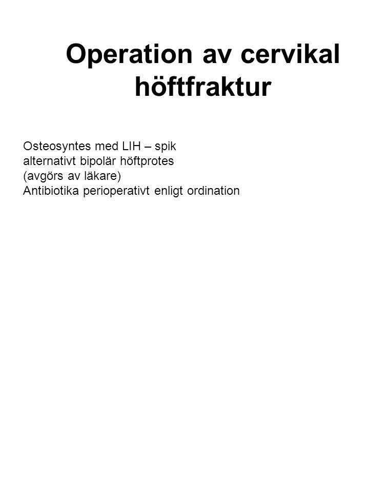 Operation av cervikal höftfraktur