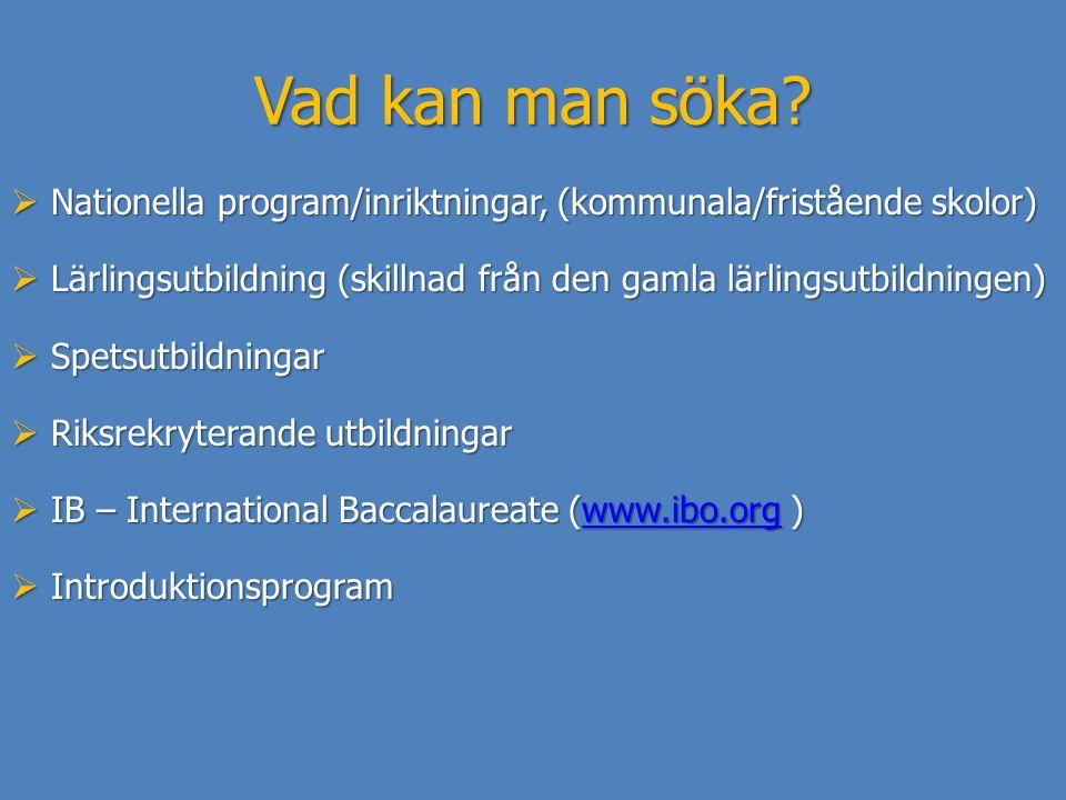 Vad kan man söka Nationella program/inriktningar, (kommunala/fristående skolor) Lärlingsutbildning (skillnad från den gamla lärlingsutbildningen)
