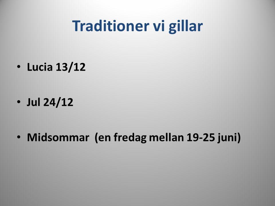 Traditioner vi gillar Lucia 13/12 Jul 24/12