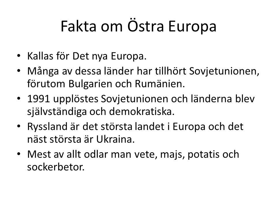 Fakta om Östra Europa Kallas för Det nya Europa.