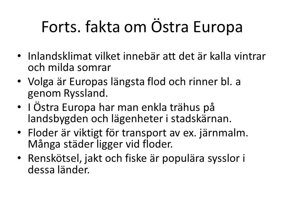 Forts. fakta om Östra Europa