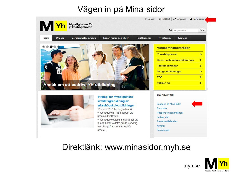 Direktlänk: www.minasidor.myh.se