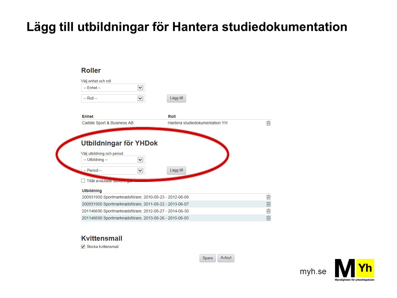 Lägg till utbildningar för Hantera studiedokumentation