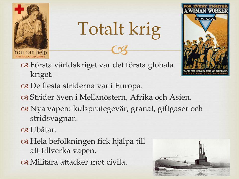 Totalt krig Första världskriget var det första globala kriget.