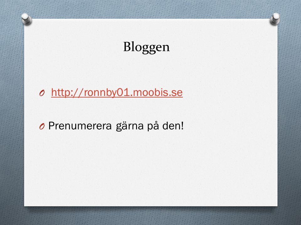 Bloggen http://ronnby01.moobis.se Prenumerera gärna på den!