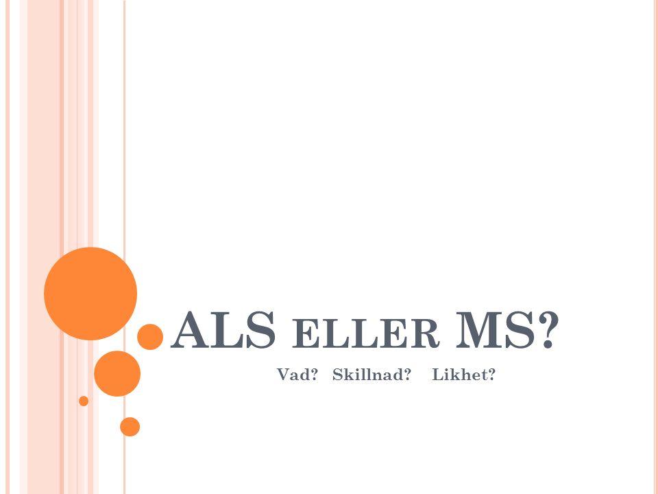 ALS eller MS Vad Skillnad Likhet