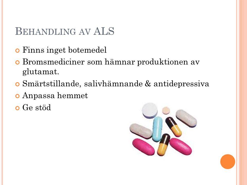 Behandling av ALS Finns inget botemedel