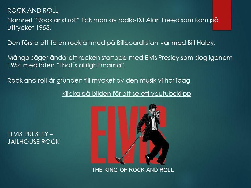 Rock and roll är grunden till mycket av den musik vi har idag.