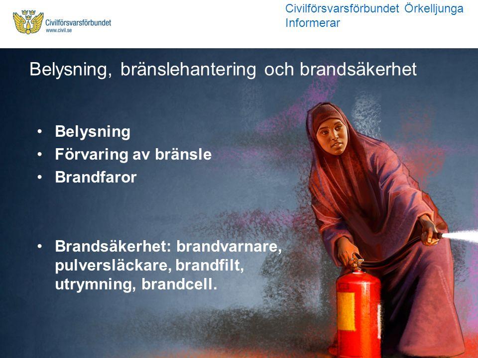 Belysning, bränslehantering och brandsäkerhet