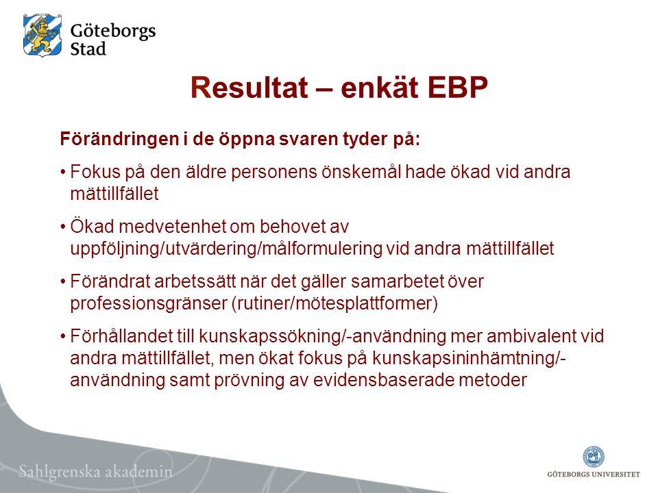 Resultat – enkät EBP Förändringen i de öppna svaren tyder på: