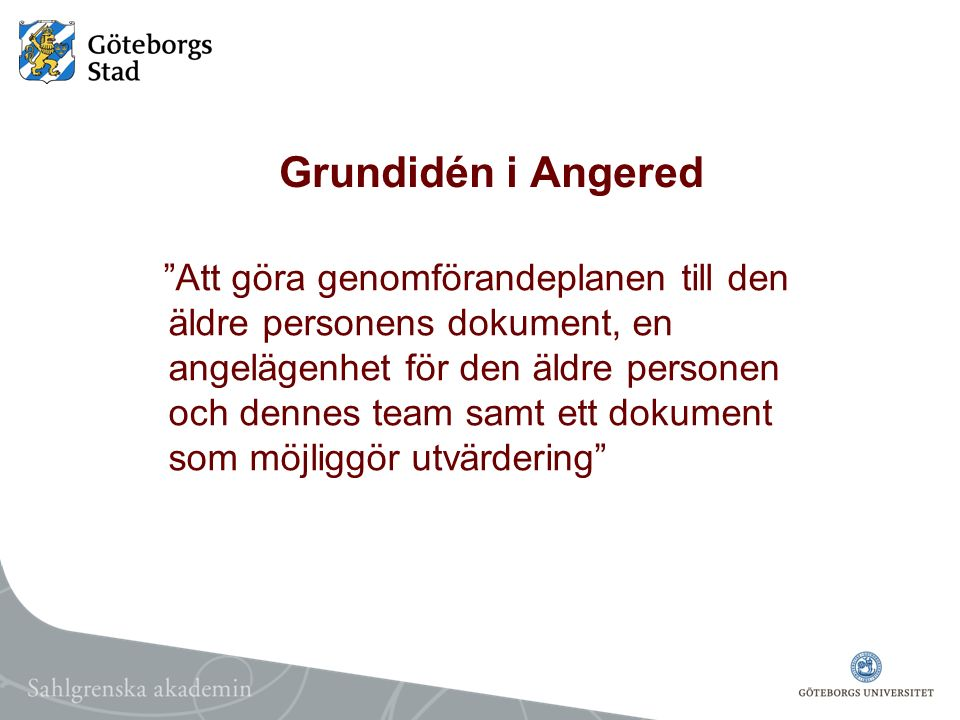 Grundidén i Angered