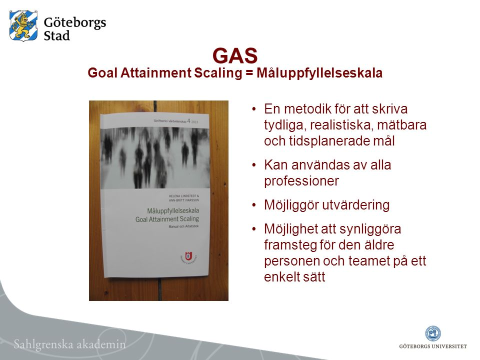 GAS Goal Attainment Scaling = Måluppfyllelseskala
