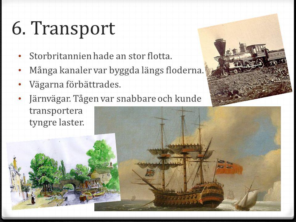 6. Transport Storbritannien hade an stor flotta.