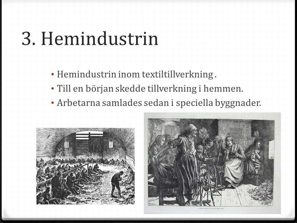 3. Hemindustrin Hemindustrin inom textiltillverkning .