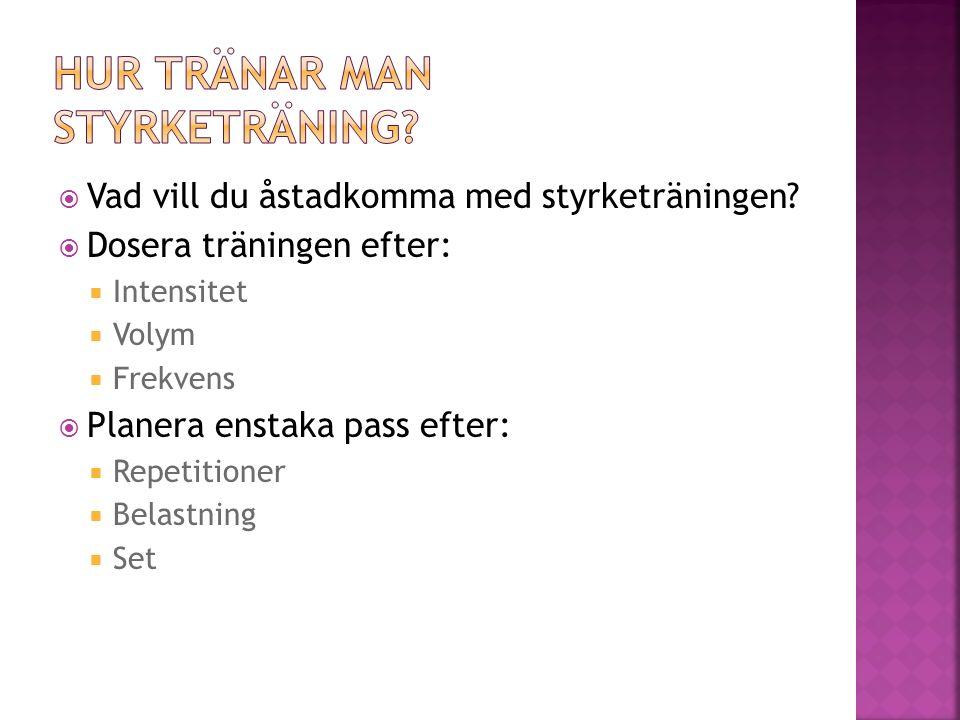 HUR TRÄNAR MAN STYRKETRÄNING