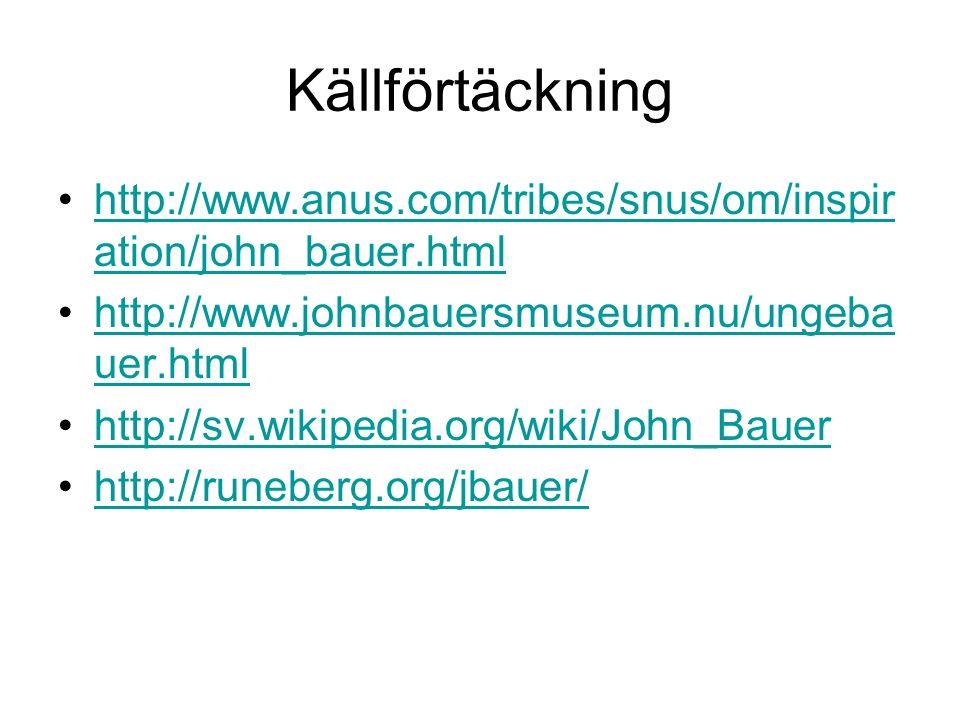 Källförtäckning http://www.anus.com/tribes/snus/om/inspiration/john_bauer.html. http://www.johnbauersmuseum.nu/ungebauer.html.