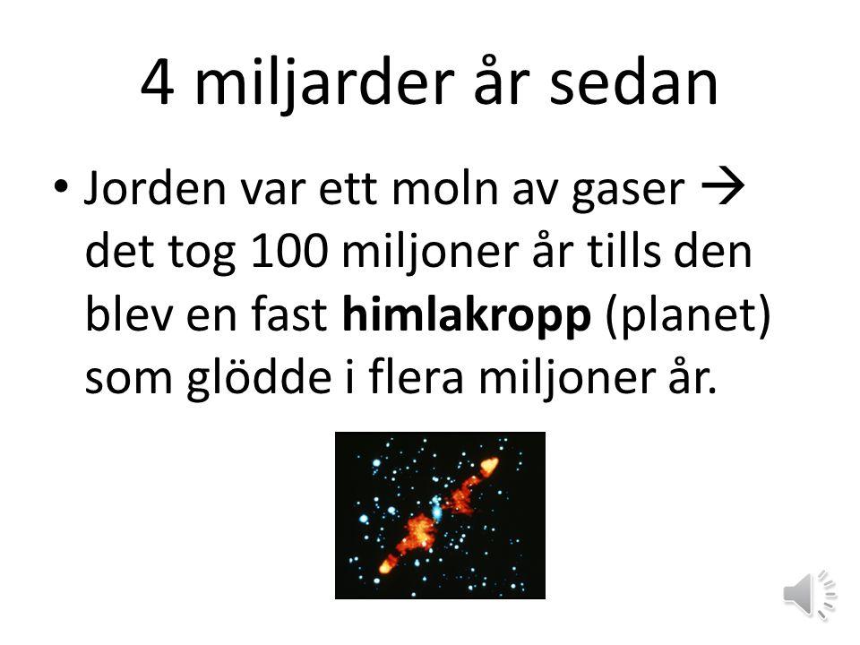 4 miljarder år sedan