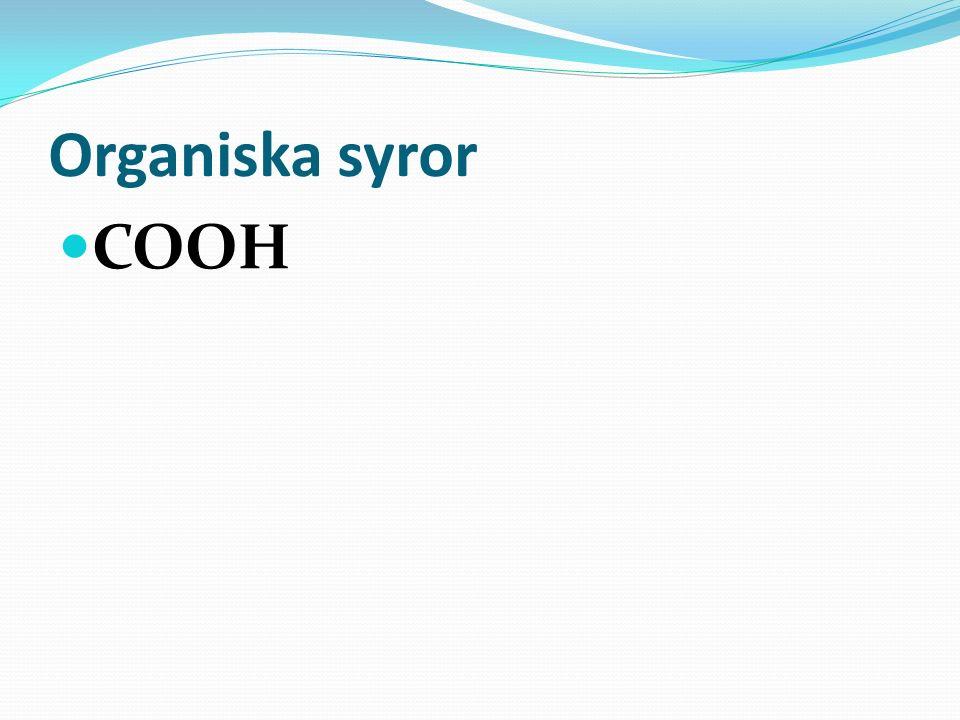 Organiska syror COOH