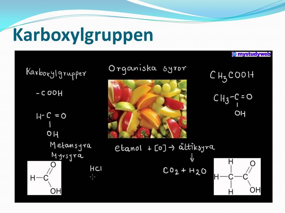 Karboxylgruppen Ättiksyra Acetylsalicylsyra Sterinsyra Myrsyra