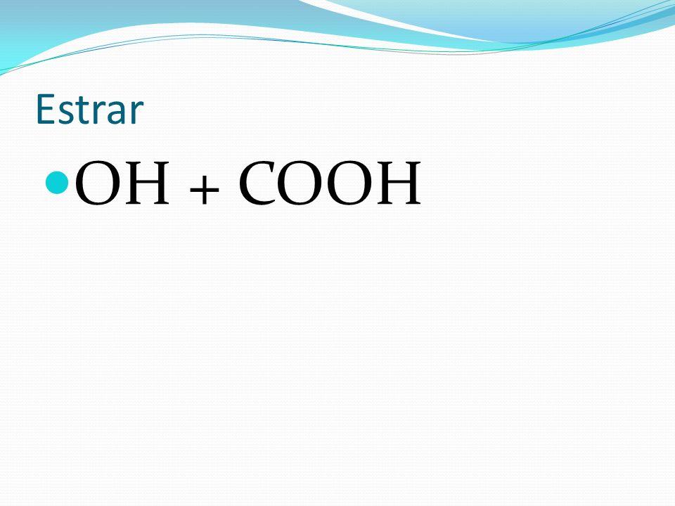 Estrar OH + COOH