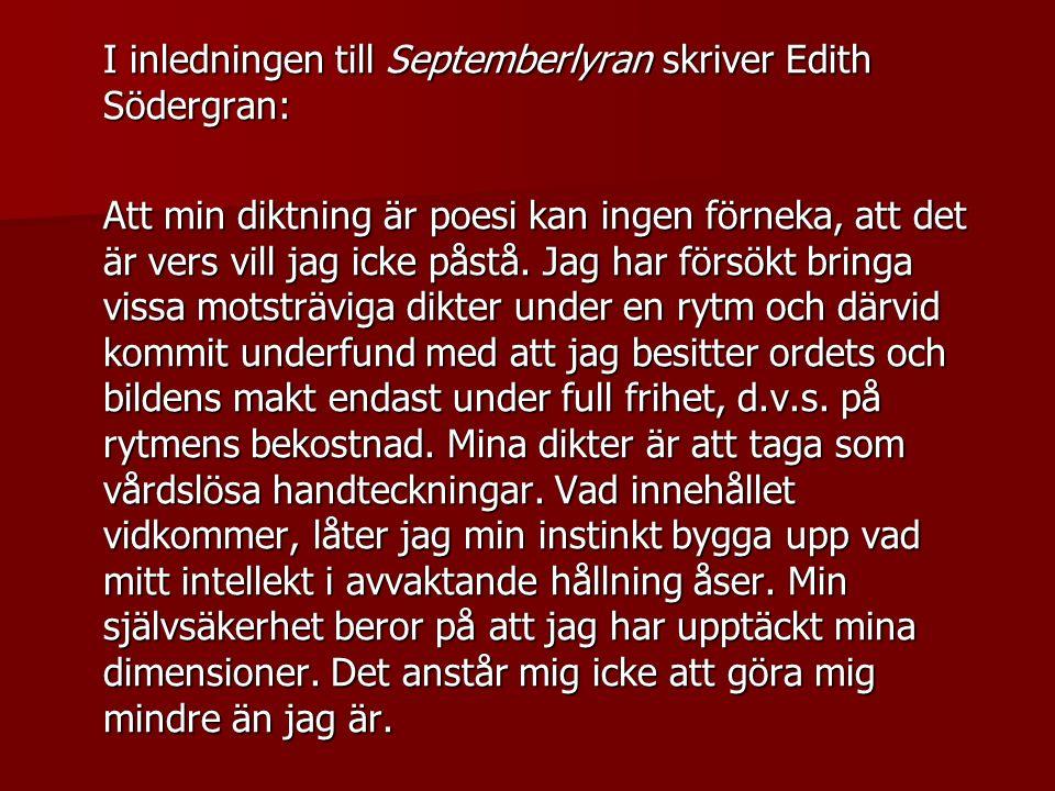 I inledningen till Septemberlyran skriver Edith Södergran:
